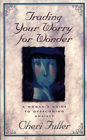 or Wonder: A Woman's Guide to Overcoming Anxiety ()
