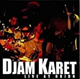Live at Orion by DJAM KARET (1999-05-15)