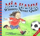 Winners Never Quit!, Mia Hamm, 0060740515