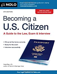 Becoming a U.S. Citizen: A Guide to the Law, Exam & Interview