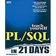 Teach Yourself Pl/SQL in 21 Days (Sams Teach Yourself)