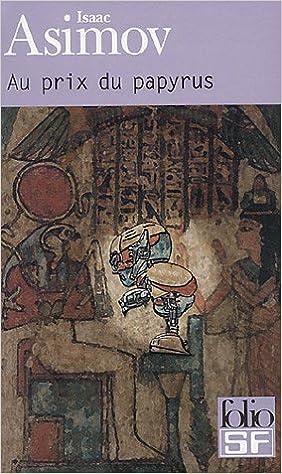 Au prix du papyrus- Isaac Asimov