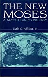 img - for The New Moses: A Matthean Typology book / textbook / text book