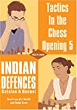 Tactics in the Chess Opening 5: Indian Defences Catalan & Benoni