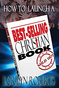 How to Launch a Best-Selling Christian Book