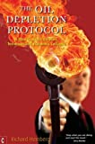 img - for The Oil Depletion Protocol: A Plan to Avert Oil Wars, Terrorism and Economic Collapse by Richard Heinberg (2006-10-11) book / textbook / text book