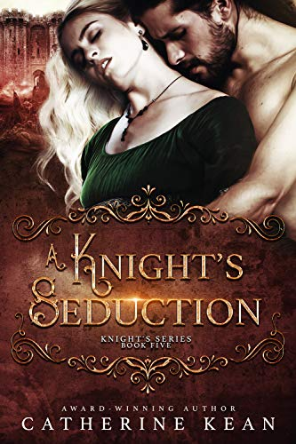 A Knight's Seduction (Knight's Series Book 5) (Best Way To Seduce)