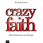 Crazy Faith | Dr. Dan Correa