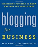 Blogging for Business: Everything You Need to Know and Why You Should Care