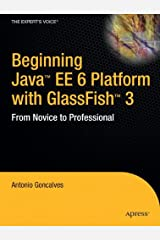 Beginning Java EE 6 Platform with GlassFish 3: From Novice to Professional Paperback