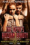 The Devil's Russian Beauty: Book two  of the Werewolves of Rebellion Series