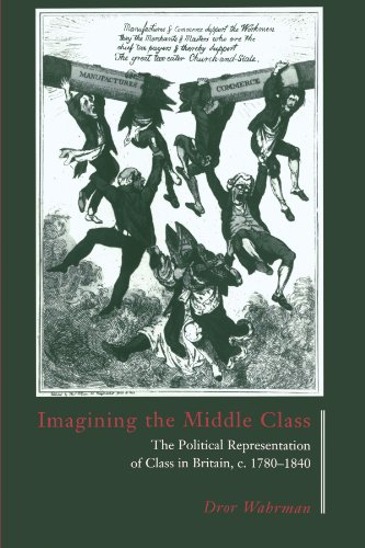 Imagining the Middle Class: The Political Representation of Class in Britain, c.1780-1840