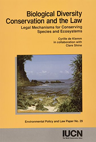Biological Diversity Conservation and the Law: Legal Mechanisms For Conserving Species And Ecosystems (Iucn Environmenta