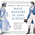 What Matters in Jane Austen: Twenty Crucial Puzzles Solved Audiobook by John Mullan Narrated by Paul Collins