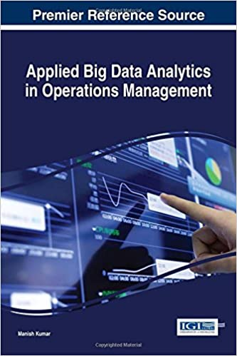 Book Applied Big Data Analytics in Operations Management (Advances in Business Information Systems and Analytics)