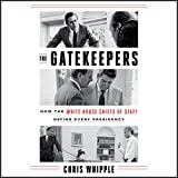 #10: The Gatekeepers: How the White House Chiefs of Staff Define Every Presidency
