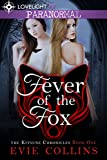 Fever Of The Fox (The Kitsune Chronicles Book 1)