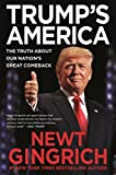 Book cover from Trumps America: The Truth about Our Nations Great Comeback by Newt Gingrich