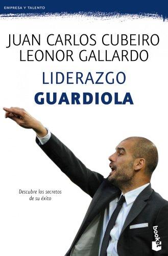 Descargar Libro Liderazgo Guardiola Juan Carlos Cubeiro