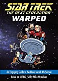 Warped: An Engaging Guide to the Never-Aired 8th Season (Star Trek: The Next Generation)