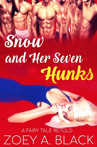 Snow and Her Seven Hunks (A Modern Fairy Tale Series Book 1)