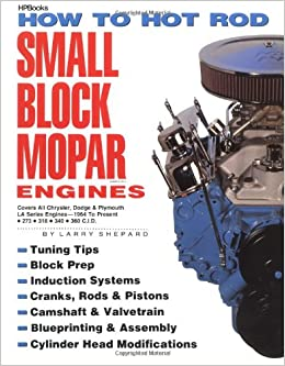 How to Hot Rod Small Block Mopar Engines: Covers All
