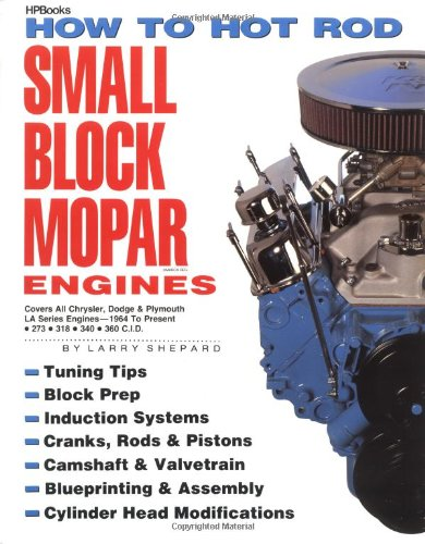 How to Hot Rod Small Block Mopar Engines: Covers All Chrysler, Dodge & Plymouth LA Series Engines-1964 to Present-273-318-340-360 -