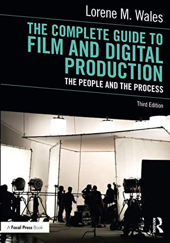 The Complete Guide to Film and Digital Production (Film Production Management 101)