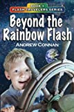 img - for Beyond the Rainbow Flash: Book 1 in the Flash Travelers Series book / textbook / text book