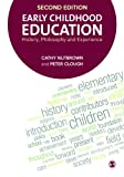Early Childhood Education : History, Philosophy and Experience, Nutbrown, Cathy and Clough, Peter, 1446267873