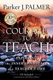 img - for The Courage to Teach: Exploring the Inner Landscape of a Teacher's Life, 10th Anniversary Edition book / textbook / text book
