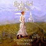 Springwater Wedding   Linda Lael Miller