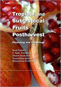 Book Tropical and Subtropical Fruits Postharvest: Physiology and Technology