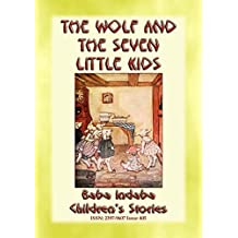THE WOLF AND THE SEVEN LITTLE KIDS - A Polish Fairy Tale: Baba Indaba's Children's Stories - Issue 405 (Baba Indaba Children's Stories)