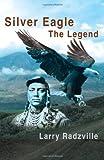 Silver Eagle, Larry Radzville, 059548932X