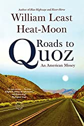 Roads to Quoz: An American Mosey by William Least Heat-Moon (2009-11-11)