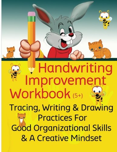 Handwriting Improvement Workbook: Tracing, Writing and Drawing Practices For Good Organizational Skills and a Creative Mindset