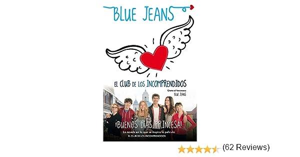 Buenos días, princesa! (El Club de los Incomprendidos nº 1) eBook: Jeans, Blue: Amazon.es: Tienda Kindle