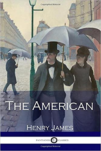 The American: James, Henry: 9781537656854: Amazon.com: Books