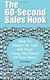 The 60-Second Sales Hook, Kevin Rogers, 1496047834