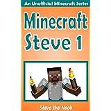 Minecraft: Diary of Minecraft Steve 1 (An Unofficial Minecraft Book) (A New Minecraft Steve Adventure)