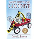 Daddy Had to Say Goodbye