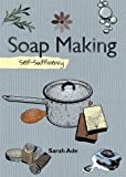 Soap Making (The Self-Sufficiency Series)
