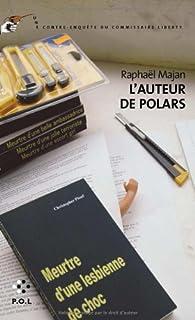 L'auteur de polars par Raphaël Majan