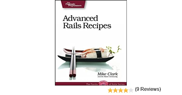 Advanced rails recipes mike clark 9780978739225 amazon books fandeluxe Images
