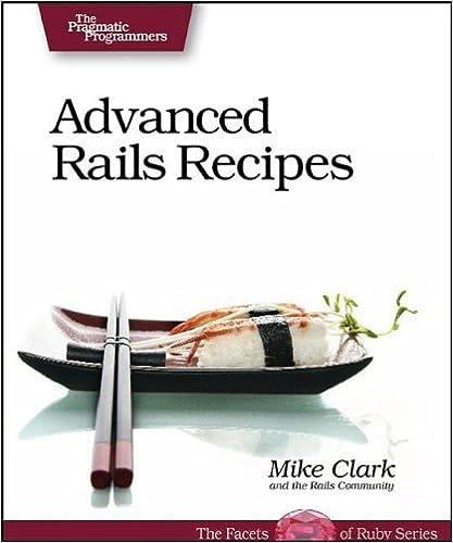 Advanced rails recipes mike clark 9780978739225 amazon books advanced rails recipes 1st edition fandeluxe Images
