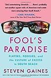 Fool's Paradise, Steven Gaines, 0307346285