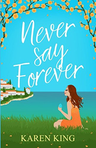 Never Say Forever: A sassy, feel good beach read PDF