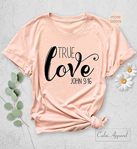 Christian Shirt, True Love T-Shirt, Christian Tee, Christian Women's T-Shirt, John 3:16