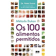 Método Dukan: Os 100 alimentos permitidos: Os 100 alimentos permitidos